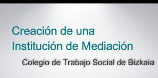 Colegio de Trabajo Social de Bizkaia crea una Institución de Mediación.