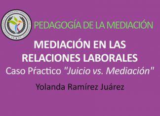 Juicio o Mediación: Caso práctico Mediación en las Relaciones Laborales
