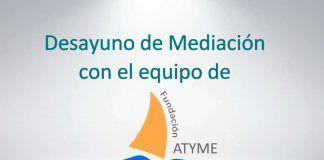Fundación ATYME, Desayuno de Mediación