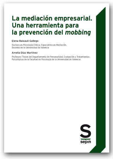 La mediación empresarial. Una herramienta para la prevención del mobbing