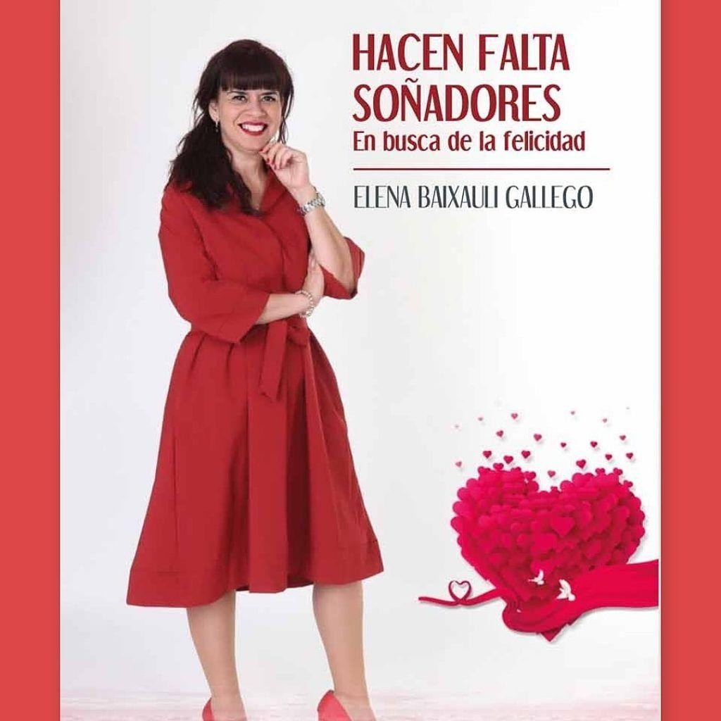 """Nuevo libro de Elena Baixauli, """"Hacen falta soñadores, en busca de la felicidad"""""""