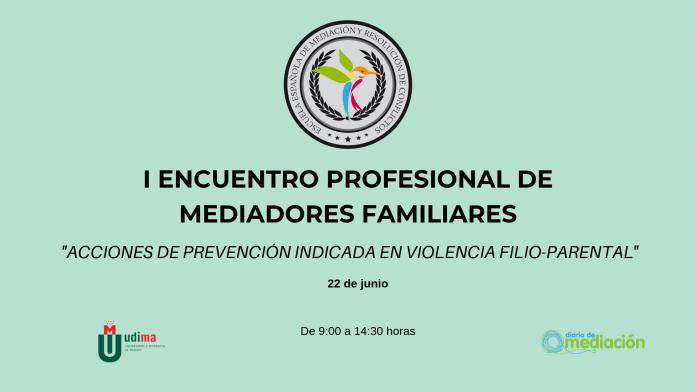 El 22 de junio se celebra el I Encuentro de Mediadores Familiares en Madrid